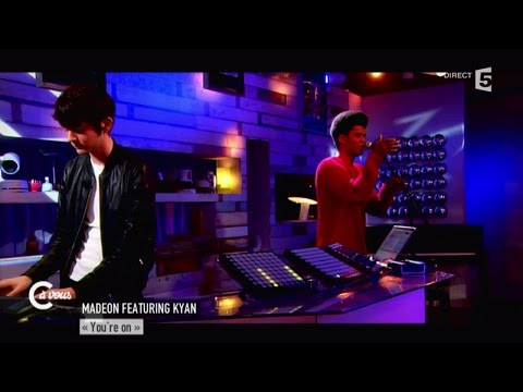 "Madeon feat Kyan "" You're on"" - C à vous - 02/04/2015"