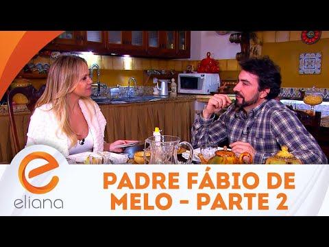 Padre Fábio de Melo - Parte 2 | Programa Eliana (24/06/18)