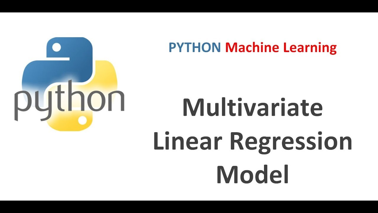 Machine Learning with Python   Part 3   Building Multivariate Linear  Regression Model in Python