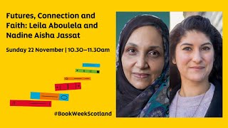 Futures, Connection and Faith: Leila Aboulela and Nadine Aisha Jassat | Book Week Scotland