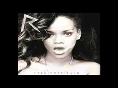 Rihanna - Talk That Talk (feat. Jay-Z) Lyrics [Rihanna's New 2012 Single]