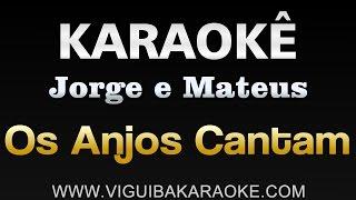 Baixar Os Anjos Cantam - Karaoke (Jorge e Mateus)