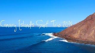 Canary Islands Surf Trip 2018 - Lanzarote, Los Lobos, Fuerteventura, Tenerife