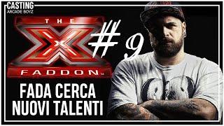 X FADDON ( Puntata 09 ) Fada cerca nuovi talenti - Arcade Boyz