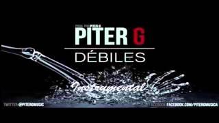 Piter G - Debiles (INSTRUMENTAL) (2015)