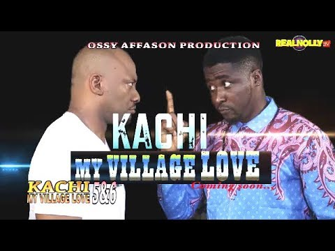 KACHI MY VILLAGE LOVE 5&6 (OFFICIAL TRAILER) - 2018 LATEST NIGERIAN NOLLYWOOD MOVIES