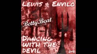 Lewis & Envilo - Dancing with the devil   Going forward [Betty Beat Records]