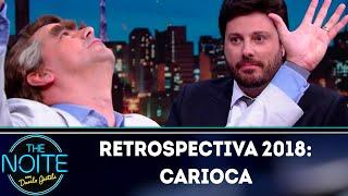 Baixar Retrospectiva 2018: Carioca | The Noite (17/01/19)