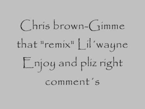 Chris brown gimme that remix Lil´wayne