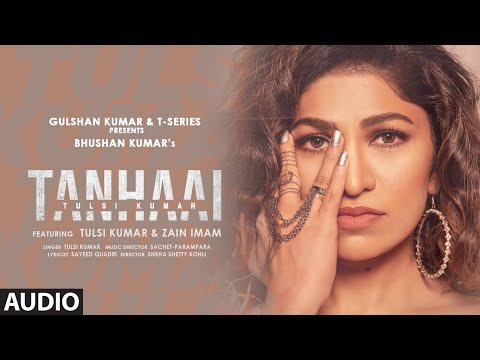 Tulsi Kumar: Tanhaai (AUDIO) | Sachet-Parampara, Zain I, Bhushan Kumar | Hindi Romantic Song 2020
