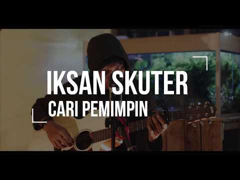Iksan Skuter - Cari Pemimpin (Live Srawung Session)