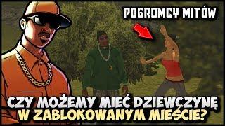 Czy możemy mieć dziewczynę w zablokowanym mieście? - CJ w roli Pogromcy Mitów w GTA San Andreas! #07