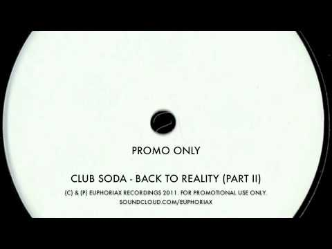 Club Soda - Back to Reality Part II (Back to Life)