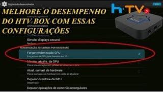 MELHORE O DESEMPENHO DO SEU HTV BOX 5 OU HTV BOX 3 COM