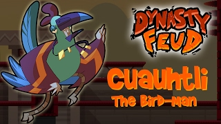 Cuauhtli, the Bird-Man. Dynasty Feud