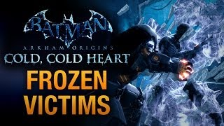 "Batman: Arkham Origins - ""Cold, Cold Heart"" Frozen Victims Locations"