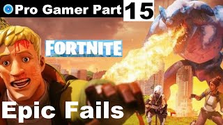 Fortnite My Epic Fails Part 15   Gameplay Walkthrough English