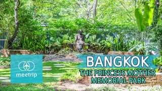 Bangkok Travel Guide - Park In Bangkok - The Princess Mother Memorial Park | Meetrip