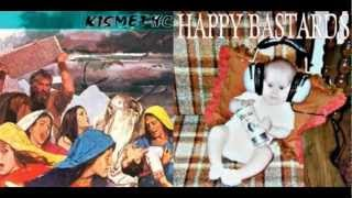 KISMET-HC + HAPPY BASTARDS (split 7