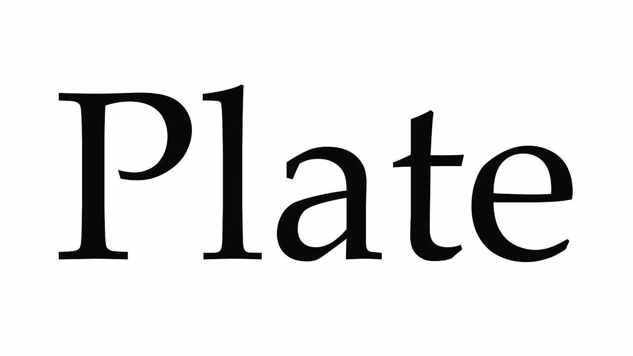 How to Pronounce Plate