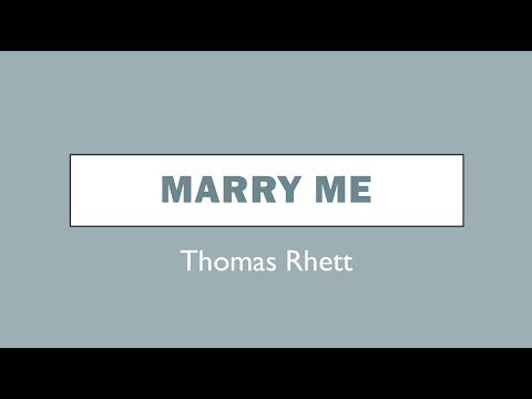 Marry Me- Thomas Rhett Lyrics
