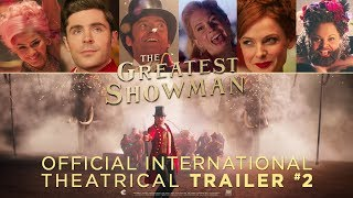 The Greatest Showman [Official International Theatrical Trailer #2 in HD (1080p)]