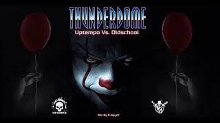 Thunderdome - Uptempo Vs Oldschool 5 (Mix By E SpyrE)
