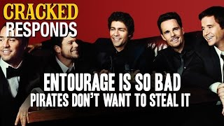 Entourage Is So Bad Pirates Don