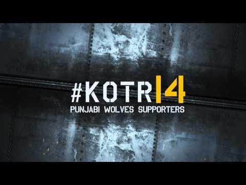 Punjabi Wolves Supporters #KOTR14