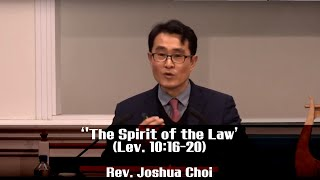 ICC WORSHIP SERMON(Sunday IM) 2/23/2020 'The Spirit of the Law' (Lev. 10:16-20) Pastor Joshua Choi