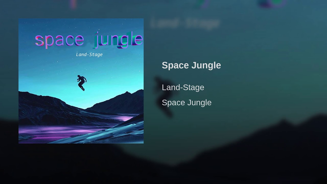 Land Stage Space Jungle Official Audio Youtube