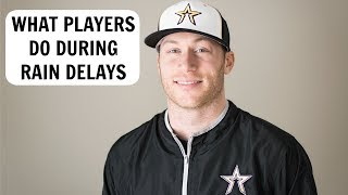 What Players Do During Rain Delays