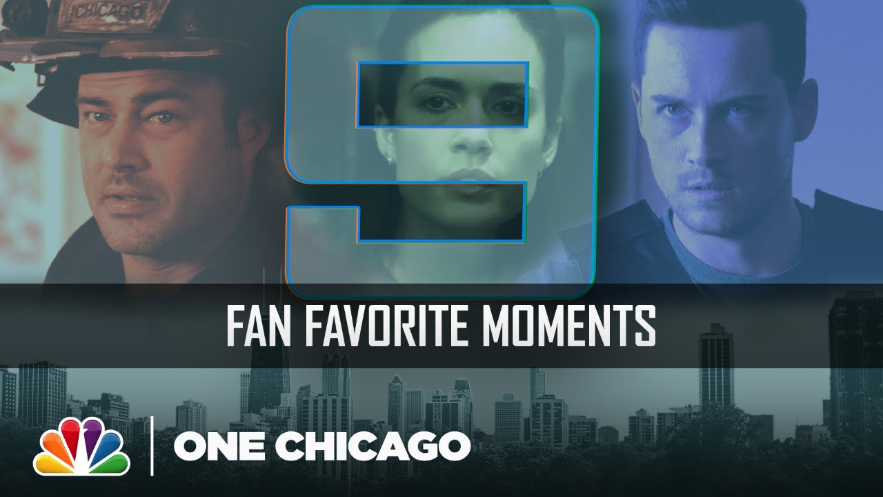 Top Nine Fan Favorite Moments from Chicago Fire, Med and P.D. - One Chicago