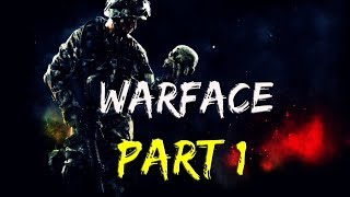 Warface Gameplay Walkthrough Part 1 | No Commentary
