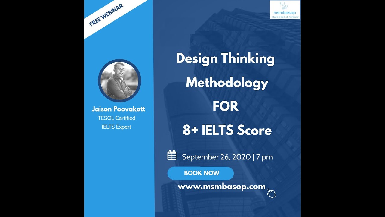 Webinar Recording on Design Thinking Methodology for 8+ IELTS Score-26th September 2020 at 7 PM