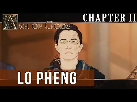 ASH OF GODS: Chapter II - Lo Pheng