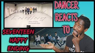 Dancer Reacts To [Choreography Video]SEVENTEEN - Happy Ending | [MV]SEVENTEEN Happy Ending Reaction