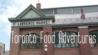 Toronto Food Adventures !!!
