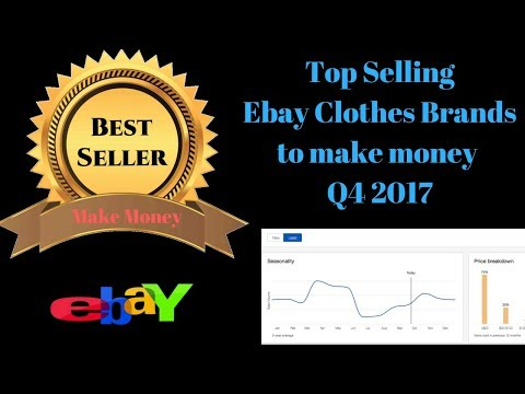 Top Selling Ebay Clothing Brands Q4 2017. Make Money selling on Ebay