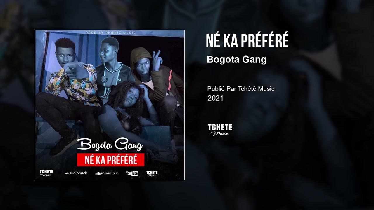 BOGOTA GANG - NE KA PREFERE