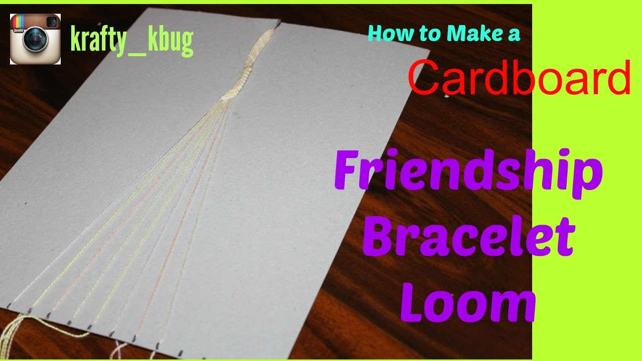 How To Make A Cardboard Friendship Bracelet Loom