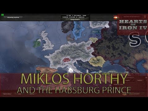 Hearts Of Iron 4 - Miklos Horthy and the Habsburg Prince Achievement Guide