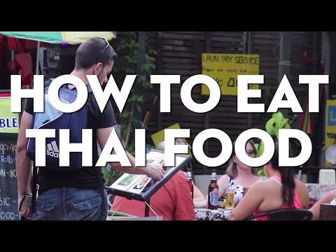 How to Eat Thai Food | Coconuts TV