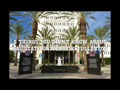 5 Things You Didn't Know About CSUF