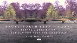 Watch Front Porch Step The Day You Took The Good Away video