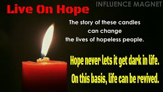 Story of 4 Candles Live On Hope Life Can Be Revived