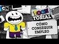 Cómo conseguir empleo | Toontorial | Cartoon Network