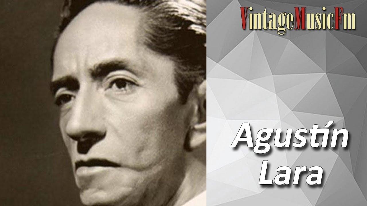 Agustin Lara Anoche Youtube