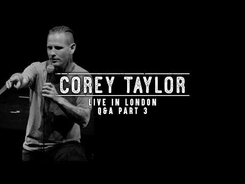 Corey Taylor - Live In London Q&A (Part 3)