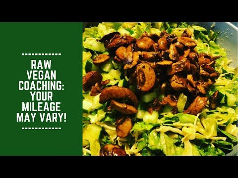 Raw Vegan Coaching: Your Mileage May Vary